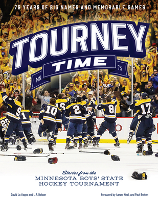 Tourney Time: Stories from the Minnesota Boys State Hockey Tournament Cover Image