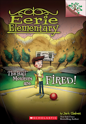 The Hall Monitors Are Fired! (Eerie Elementary #8) Cover Image