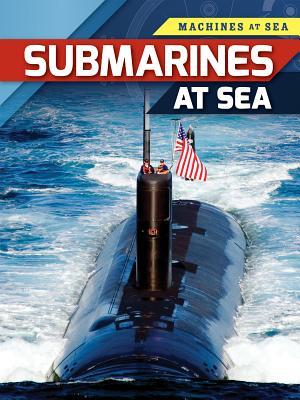 Submarines at Sea (Machines at Sea) Cover Image