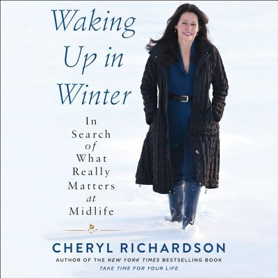 Waking Up in Winter Lib/E: In Search of What Really Matters at Midlife Cover Image