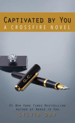 Captivated by You: A Crossfire Novel (Crossfire Novels) Cover Image