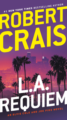L.A. Requiem: An Elvis Cole and Joe Pike Novel Cover Image
