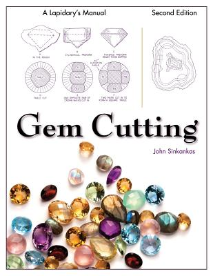 Gem Cutting: A Lapidary's Manual, 2nd Edition Cover Image