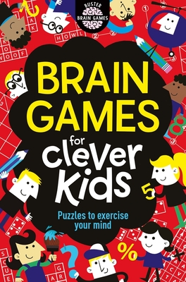Brain Games for Clever Kids: Puzzles to Exercise Your Mind Cover Image