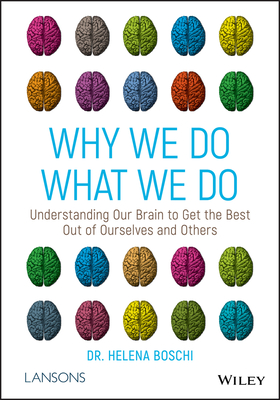 Why We Do What We Do: Understanding Our Brain to Get the Best Out of Ourselves and Others Cover Image