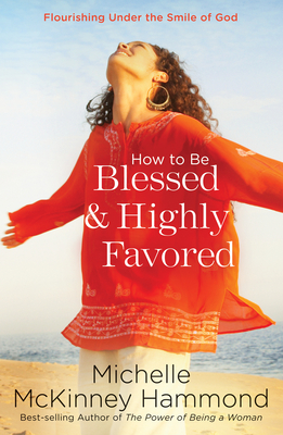 How to Be Blessed and Highly Favored Cover