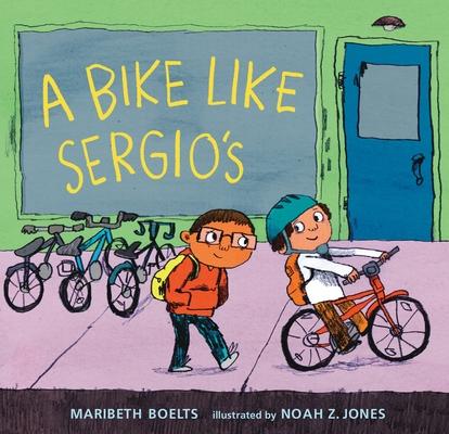 A Bike Like Sergio's by Maribeth Boelts