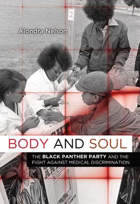 Body and Soul: The Black Panther Party and the Fight against Medical Discrimination Cover Image