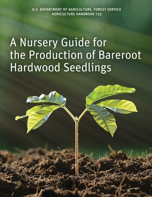A Nursery Guide for the Production of Bareroot Hardwood Seedlings Cover Image