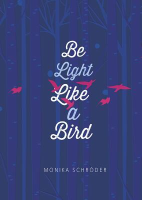 Be Light Like a Bird Cover