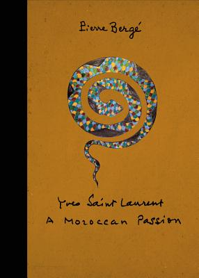 Yves Saint Laurent: A Moroccan Passion Cover Image