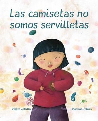 Las Camisetas No Somos Servilletas (T-Shirts Aren't Napkins) Cover Image