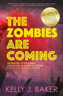 The Zombies are Coming: The Realities of the Zombie Apocalypse in American Culture (Revised and Expanded Edition) Cover Image