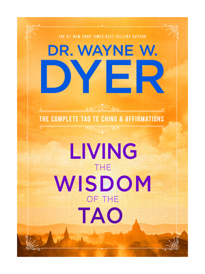 Living the Wisdom of the Tao: The Complete Tao Te Ching and Affirmations Cover Image