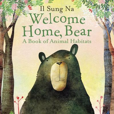 Welcome Home, Bear! by Il Sung Na