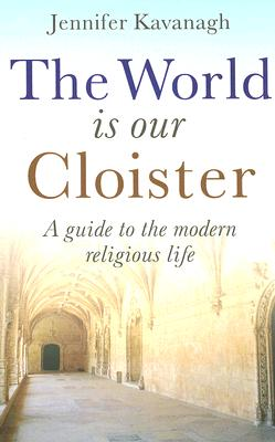 Cover for The World Is Our Cloister