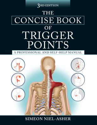 The Concise Book of Trigger Points, Third Edition: A Professional and Self-Help Manual Cover Image