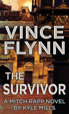 The Survivor: A Mitch Rapp Novel by Kyle Mills Cover Image