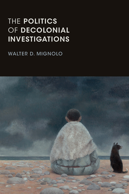 The Politics of Decolonial Investigations (On Decoloniality) Cover Image