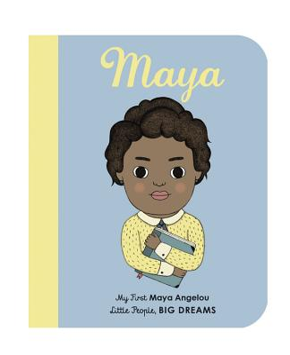 Maya Angelou: My First Maya Angelou (Little People, BIG DREAMS #4) Cover Image