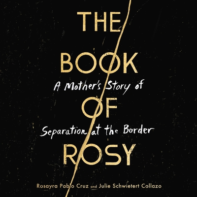 The Book of Rosy Lib/E: A Mother's Story of Separation at the Border Cover Image