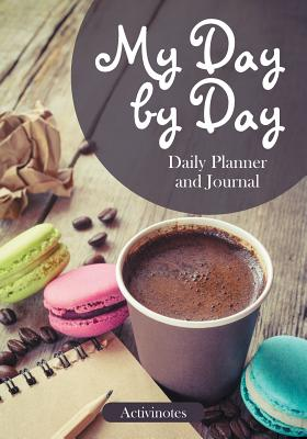 My Day by Day Daily Planner and Journal Cover Image