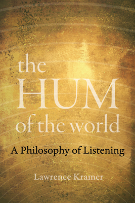 The Hum of the World: A Philosophy of Listening Cover Image