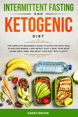 Intermittent Fasting & Ketogenic Diet: The Complete Beginner's Guide to Effective Keto Meal Plans for Women. Lose Weight Fast & Heal Your Body - Learn Cover Image