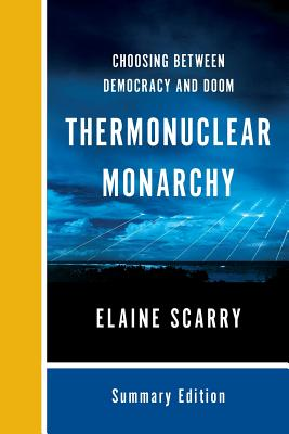 Thermonuclear Monarchy: Choosing Between Democracy and Doom cover