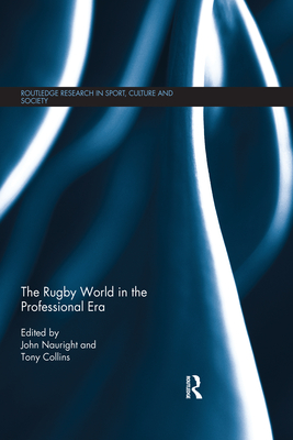 The Rugby World in the Professional Era (Routledge Research in Sport) Cover Image