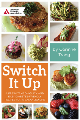 Switch It Up: A Fresh Take on Quick and Easy Diabetes-Friendly Recipes for a Balanced Life Cover Image