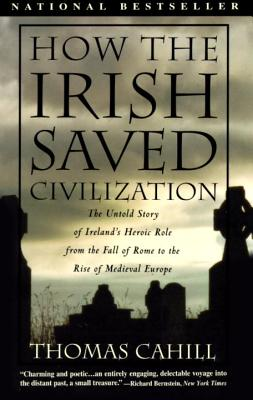 How the Irish Saved CivilizationThomas Cahill