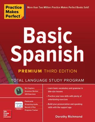 Practice Makes Perfect: Basic Spanish, Premium Third Edition Cover Image