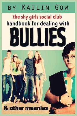Cover for Handbook for Dealing with Bullies and Other Meanies (Shy Girls Social Club)