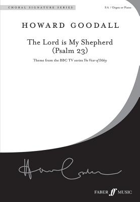 The Lord Is My Shepherd (Psalm 23): Theme from the BBC TV Series the Vicar of Dibley (Sa, a Cappella), Choral Octavo (Faber Edition: Choral Signature) Cover Image