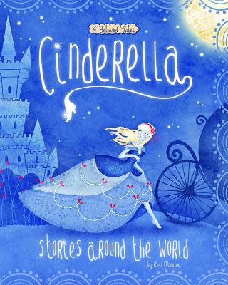 Cinderella Stories Around the World: 4 Beloved Tales (Multicultural Fairy Tales) Cover Image