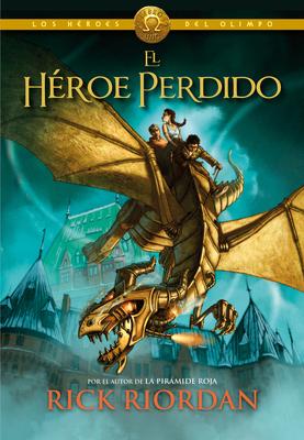 Los Héroes del Olimpo, Libro 1: El héroe perdido / The Heroes of Olympus, Book One: The Lost Hero (Los héroes del Olimpo / The Heroes of Olympus #1) Cover Image