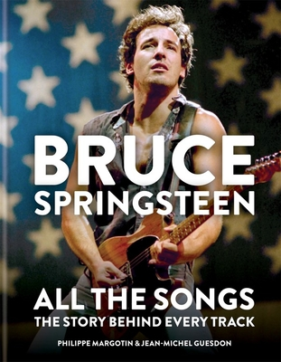 Bruce Springsteen: All the Songs: The Story Behind Every Track Cover Image