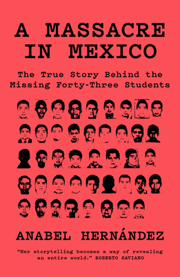 A Massacre in Mexico: The True Story Behind the Missing Forty Three Students Cover Image