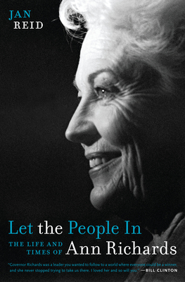Let the People in: The Life and Times of Ann Richards Cover Image