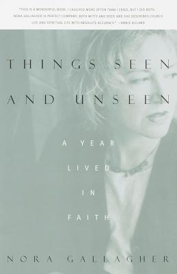 Things Seen and Unseen: A Year Lived in Faith Cover Image