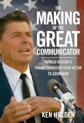 The Making of the Great Communicator Cover