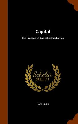 Capital: The Process of Capitalist Production Cover Image