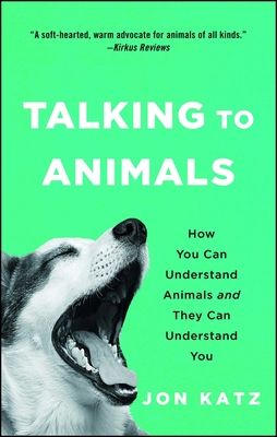 Talking to Animals: How You Can Understand Animals and They Can Understand You Cover Image