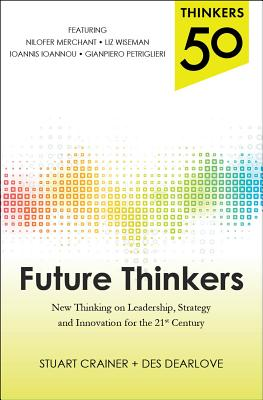 Thinkers 50: Future Thinkers: New Thinking on Leadership, Strategy and Innovation for the 21st Century Cover Image
