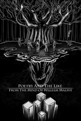 Poetry And The Like From The Mind Of William Malave Cover Image