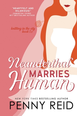 Neanderthal Marries Human: A Smarter Romance (Knitting in the City #1) Cover Image