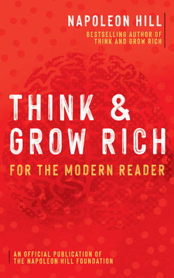 Think and Grow Rich: For the Modern Reader (Official Publication of the Napoleon Hill Foundation) Cover Image