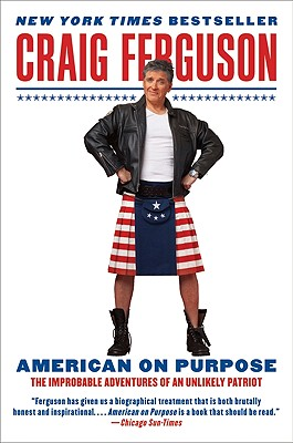 American on Purpose: The Improbable Adventures of an Unlikely Patriot Cover Image
