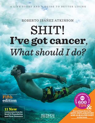 Shit! I've Got Cancer: What Should I Do? Cover Image